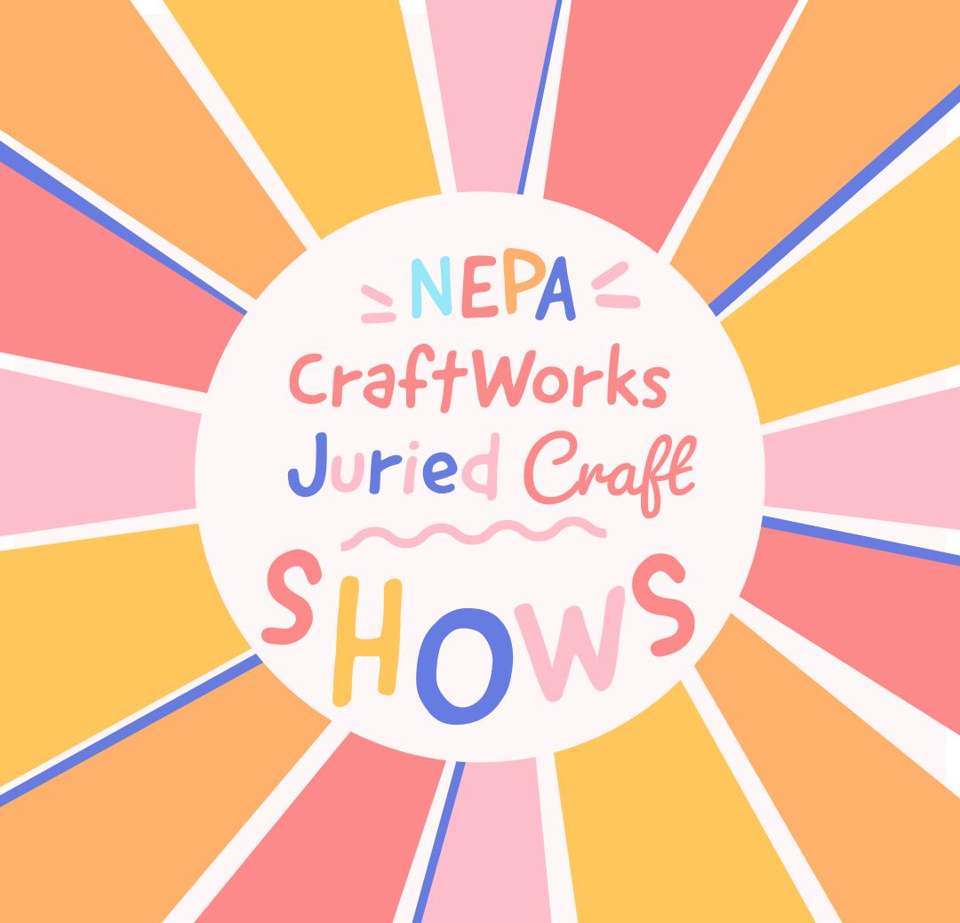 NEPA CraftWorks Juried Craft Shows